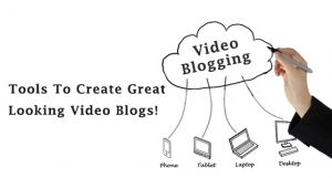 The top 5 video blogging tools!