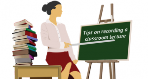 Handy tips to record classroom lectures!