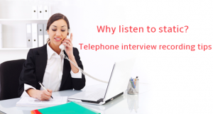 We will show you how to record perfect telephone interviews!