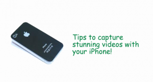 6 tips to capture stunning videos with your iPhone!