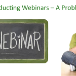 Conducting Webinars – A Problem?