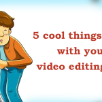 5 fun things you can do with your video editing app!